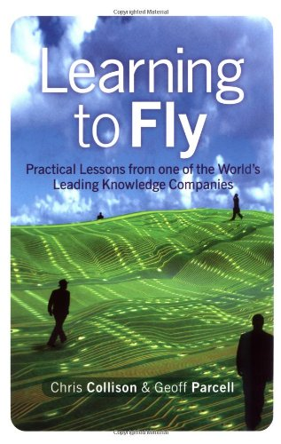 Learning to Fly: Practical Lessons from One of the Worlds Leading Knowledge Companies