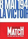 Revue - paris match - supplement gratuit n° 2398 - 8 mai 1945 - la victoire - allemagne le chatiment - la ruee sur le reich - la lutte finale - hitler - les derniers jours - la chutte de berlin...