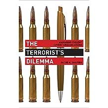 The Terrorist′s Dilemma – Managing Violent Covert Organizations