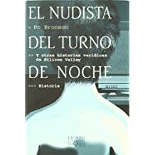 El Nudista del Turno de Noche: Y Otras Historias (Tiempo de Memoria) (Spanish Edition) by Po Bronson (2001-03-31)