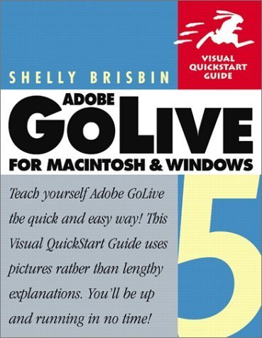 Adobe GoLive 5 for Macintosh and Windows (Visual QuickStart Guide) by Shelly Brisbin (2000) Paperback