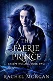 The Faerie Prince (Creepy Hollow Book 2) by Rachel Morgan