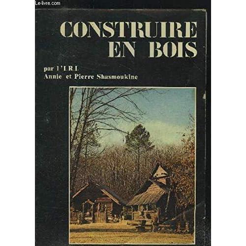 Construire en bois (Collection Anarchitecture)