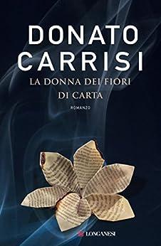 La donna dei fiori di carta (La piccola Gaja scienza) di [Carrisi, Donato]