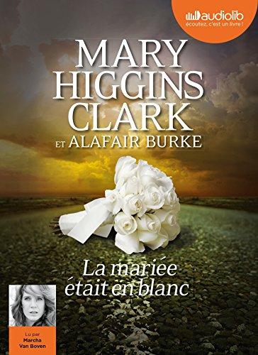 La Mariee Etait en Blanc par Higgins Clark-M+Burk