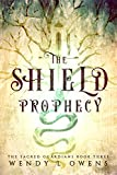 The Shield Prophecy (The Sacred Guardians Book 3)