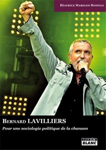 BERNARD LAVILLIERS Pour une sociologie politique de la chanson