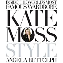 Kate Moss: Style: Written by Angela Buttolph, 2008 Edition, (Airport / Export ed) Publisher: Century [Paperback]