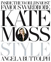 Kate Moss: Style by Angela Buttolph (2009-09-01)