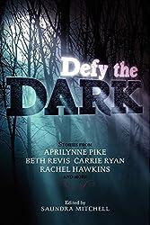 Defy the Dark by Saundra Mitchell (2013-06-18)