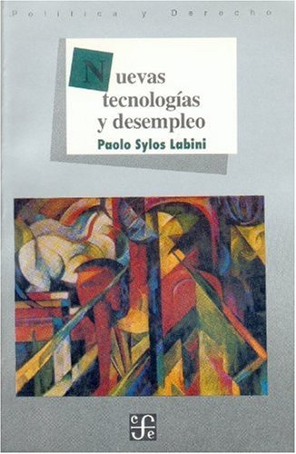 Nuevas Tecnologias y Desempleo por Paolo Sylos Labini