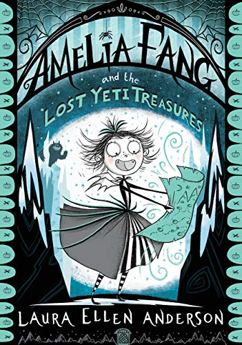 Amelia Fang and the Lost Yeti Treasures (English Edition) (Halloween Beste Fänge Für)