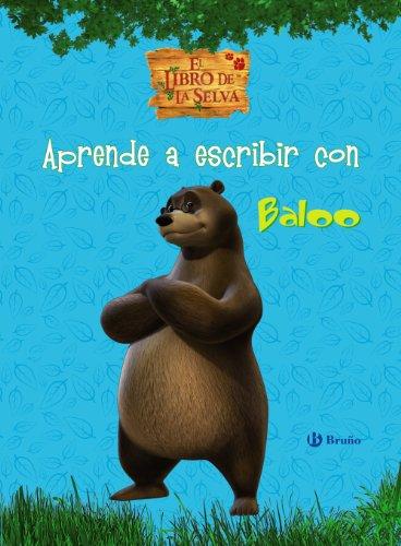 Aprende a escribir con Baloo. El Libro de la Selva (Castellano - Bruño - Libro De La Selva)