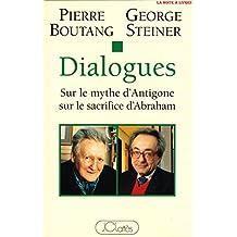 Dialogues : Sur le mythe d'Antigone, sur le sacrifice d'Abraham