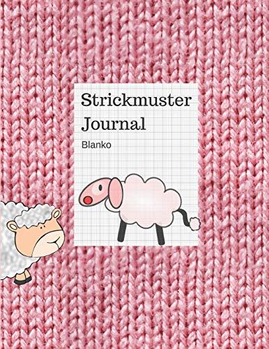 Strickmuster Journal Blanko: Notizheft, Notizbuch, Strickpapier für Ihre Strick-Modelle, Verhältnis 4:5 -