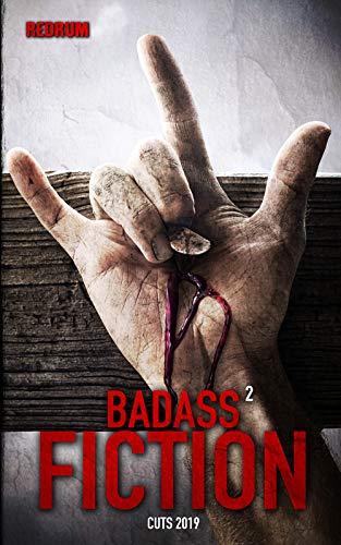 Badass Fiction 2: Moderner Horror, der das Blut gefrieren lässt!