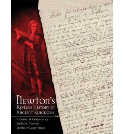 [( Newton's Revised History of Ancient Kingdoms: A Complete Chronology )] [by: Sir Isaac Newton] [Mar-2009]