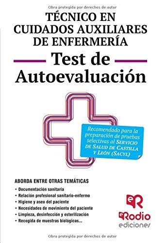 Técnico en Cuidados auxiliares de Enfermería. Test de Autoevaluación. SACYL (OPOSICIONES) por AGLA TRABAJOS TECNICOS