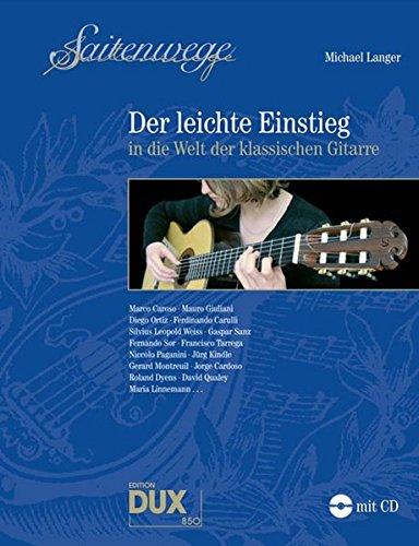 Saitenwege - Der leichte Einstieg: in die Welt der klassischen Gitarre (Klassische Bücher Gitarre)