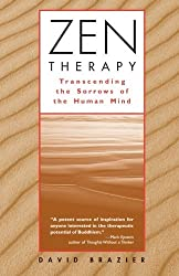 Zen Therapy: Transcending the Sorrows of the Human Mind by David Brazier (1997-12-02)