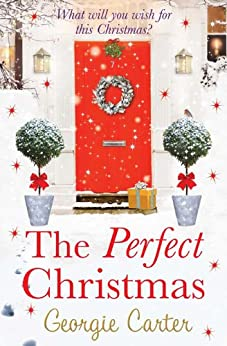 The Perfect Christmas by [Carter, Georgie]