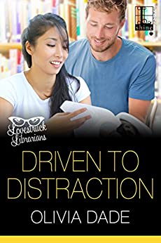 Driven to Distraction (Lovestruck Librarians Book 3) by [Dade, Olivia]