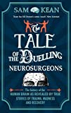 The Tale of the Duelling Neurosurgeons: The Story of a Mathematical Adventure