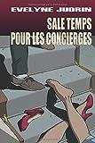 Telecharger Livres Sale temps pour les concierges (PDF,EPUB,MOBI) gratuits en Francaise