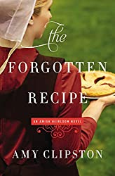 The Forgotten Recipe (An Amish Heirloom Novel) by Amy Clipston (2015-12-08)