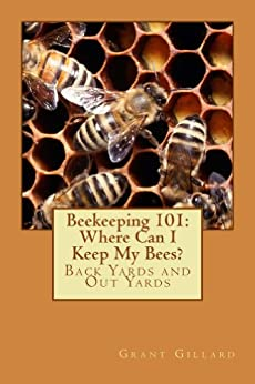 Beekeeping 101:  Where Can I Keep My Bees? (English Edition) par [Gillard, Grant]