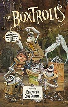 The Boxtrolls Novelization by [Kimmel Cody, Elizabeth]