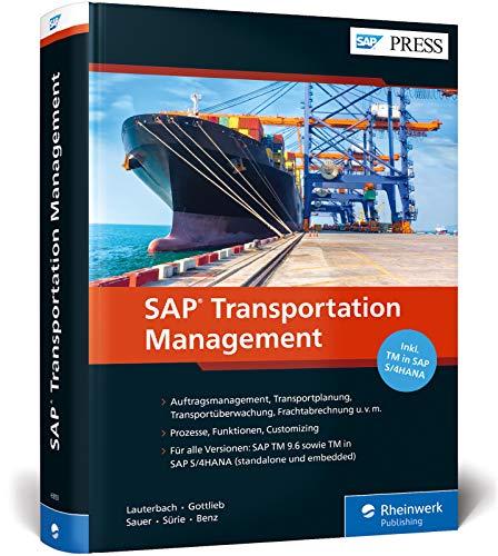 SAP Transportation Management: Prozesse, Funktionen und Customizing von SAP TM, inkl. SAP S/4HANA (SAP PRESS)