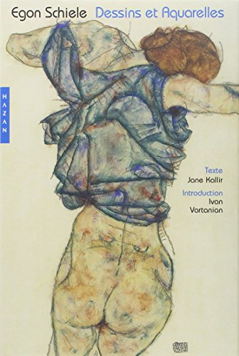 Egon Schiele. Dessins et aquarelles par Ivan Vartanian