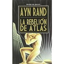 La Rebelion de Atlas (Spanish Edition) by Ayn Rand (2006-01-09)