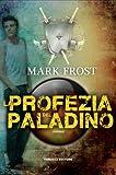 La profezia del paladino (Fanucci Narrativa)