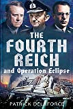 The Fourth Reich and Operation Eclipse (English Edition)