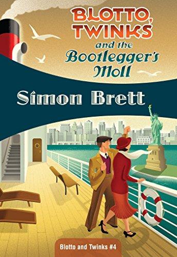 Blotto, Twinks and the Bootlegger's Moll: Blotto, Twinks #4 (Blotto Twinks) (English Edition)