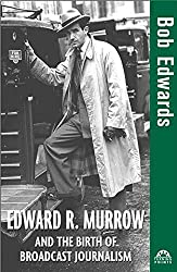 Edward R. Murrow and the Birth of Broadcast Journalism (Turning Points in History)