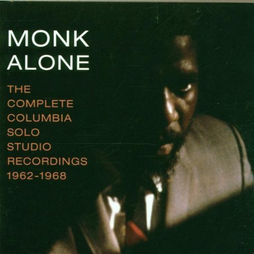 Monk Alone: The Complete Columbia Solo Studio Recordings of Thelonious Monk- 1962-1968 by Thelonious Monk (1998) Audio CD