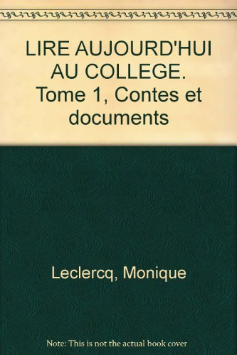 Lire aujourd'hui au collège, 6e. Contes et documents, manuel