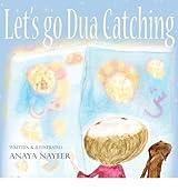 [(Let's Go Dua Catching)] [Author: Anaya Nayeer] published on (November, 2011)