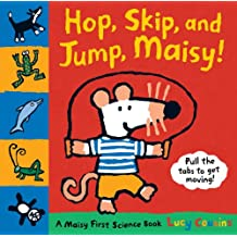 Hop, Skip, and Jump, Maisy!: A Maisy First Science Book