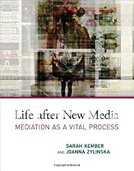 Life After New Media: Mediation as a Vital Process