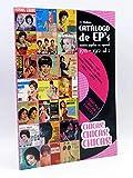 CATÁLOGO DE EP'S. MÚSICA POPULAR EN ESPAÑOL 1955-1972 VOL 1. Chicas