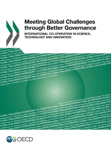 Meeting Global Challenges through Better Governance : International Co-Operation in Science, Technology and Innovation par OECD: Organisation for Economic Co-Operation and Development