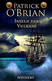 Inseln der Vulkane: Historischer Roman (Die Jack-Aubrey-Serie 15) (German Edition) di [O'Brian, Patrick]