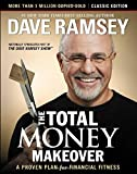 The Total Money Makeover: A Proven Plan for Financial Fitness: Classic Edition