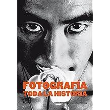 Fotografia. Toda La Historia