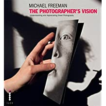 The Photographer's Vision (The Photographer's Eye, Band 3)