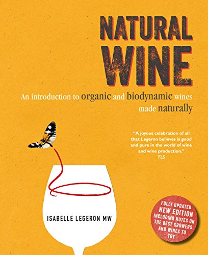 Natural Wine : An introduction to organic and biodynamic wines made naturally par Isabelle Legeron